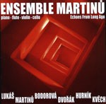 Ensemble Martinů - Echoes From Long Ago